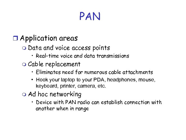 PAN r Application areas m Data and voice access points • Real-time voice and