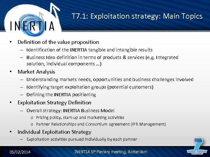 T 7. 1: Exploitation strategy: Main Topics • Definition of the value proposition –