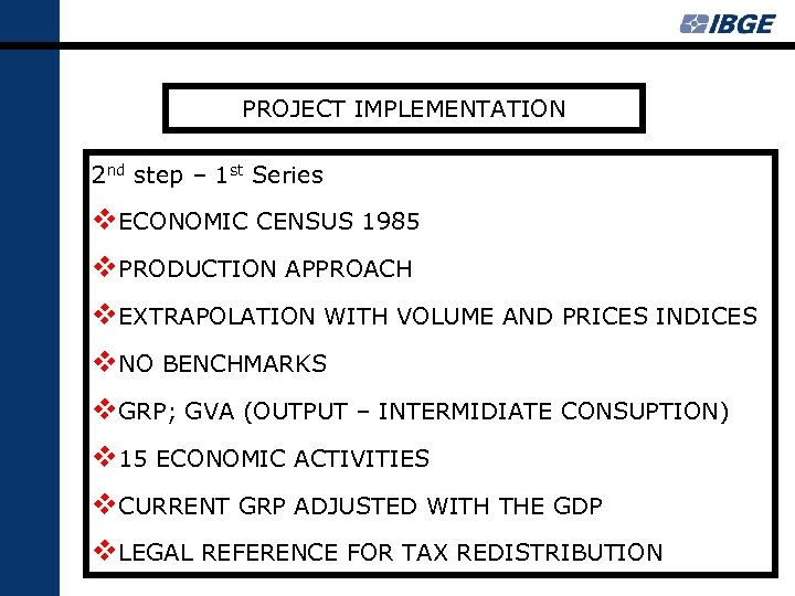 PROJECT IMPLEMENTATION 2 nd step – 1 st Series v. ECONOMIC CENSUS 1985 v.