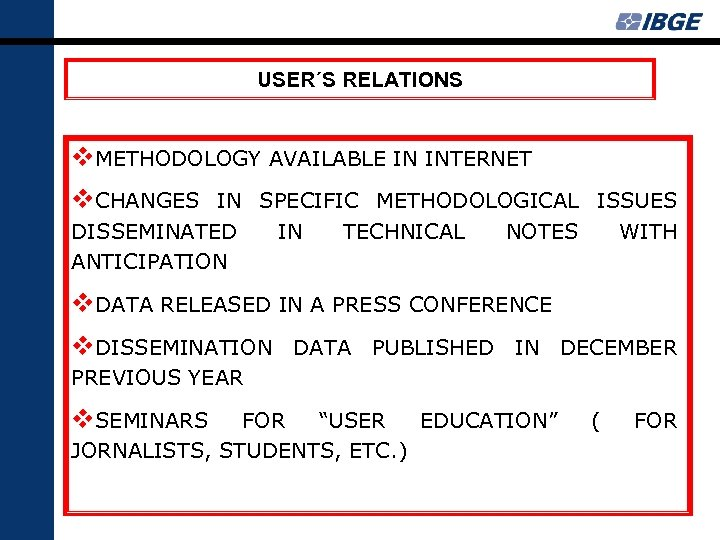 USER´S RELATIONS v. METHODOLOGY AVAILABLE IN INTERNET v. CHANGES IN SPECIFIC METHODOLOGICAL ISSUES DISSEMINATED