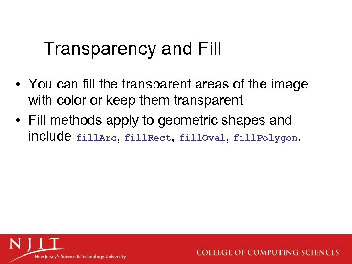 Transparency and Fill • You can fill the transparent areas of the image with