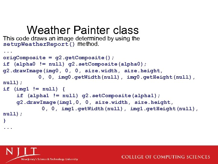 Weather Painter class This code draws an image determined by using the setup. Weather.