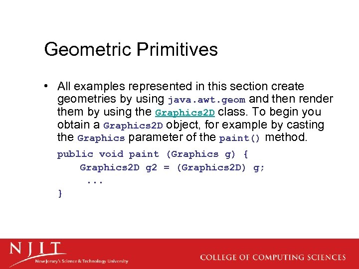 Geometric Primitives • All examples represented in this section create geometries by using java.