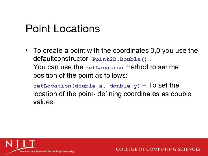 Point Locations • To create a point with the coordinates 0, 0 you use
