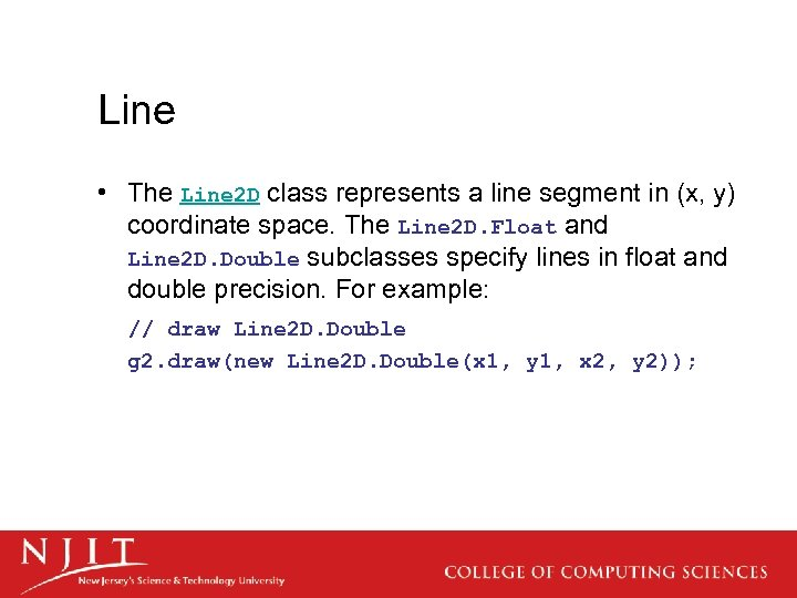 Line • The Line 2 D class represents a line segment in (x, y)