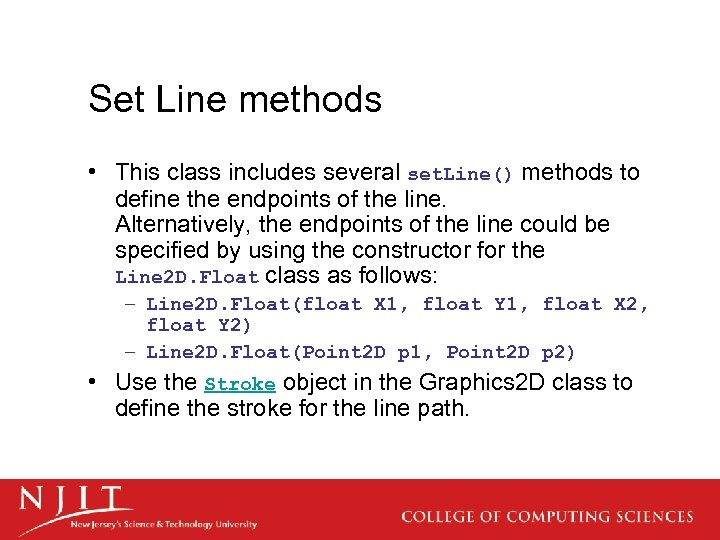 Set Line methods • This class includes several set. Line() methods to define the