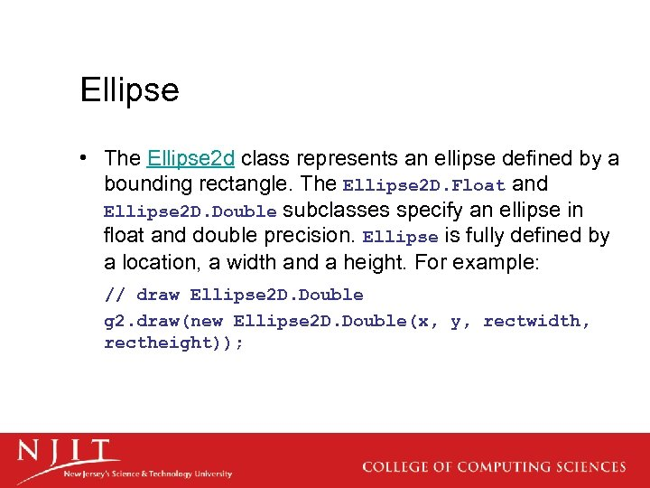 Ellipse • The Ellipse 2 d class represents an ellipse defined by a bounding