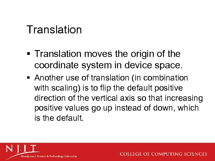 Translation § Translation moves the origin of the coordinate system in device space. §