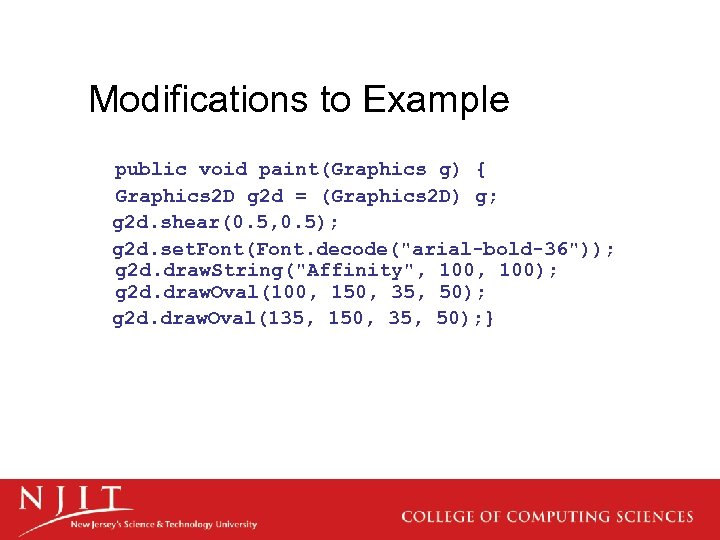 Modifications to Example public void paint(Graphics g) { Graphics 2 D g 2 d