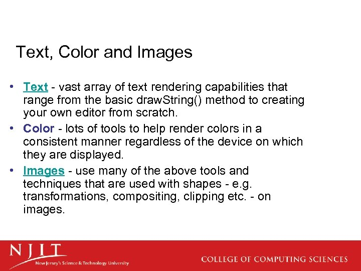 Text, Color and Images • Text - vast array of text rendering capabilities that