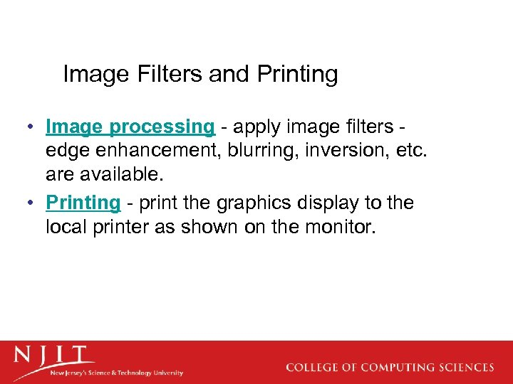 Image Filters and Printing • Image processing - apply image filters - edge enhancement,