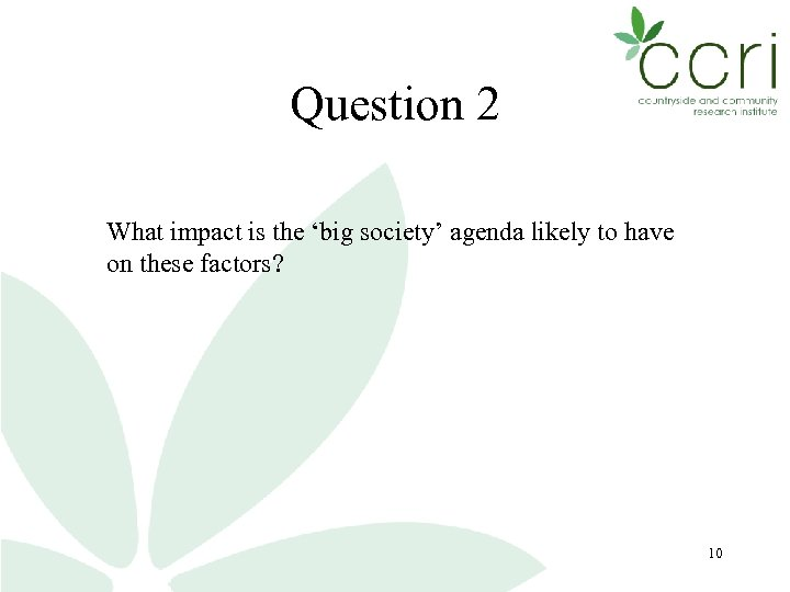 Question 2 What impact is the 'big society' agenda likely to have on these