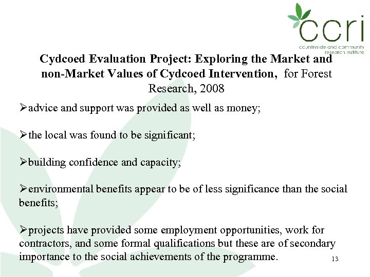 Cydcoed Evaluation Project: Exploring the Market and non-Market Values of Cydcoed Intervention, for Forest