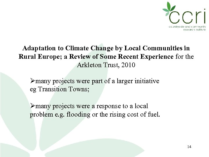 Adaptation to Climate Change by Local Communities in Rural Europe; a Review of Some