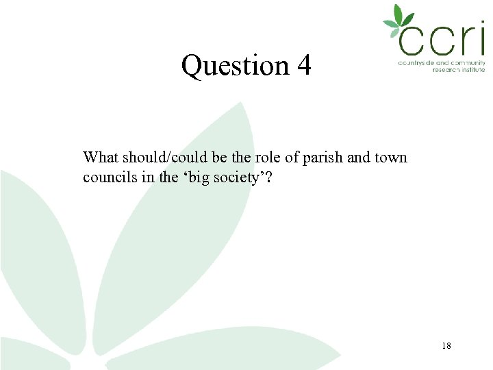 Question 4 What should/could be the role of parish and town councils in the