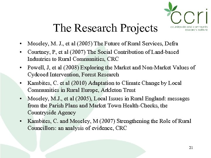 The Research Projects • Moseley, M. J. , et al (2005) The Future of
