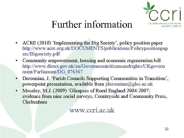 Further information • ACRE (2010) 'Implementing the Big Society', policy position paper http: //www.