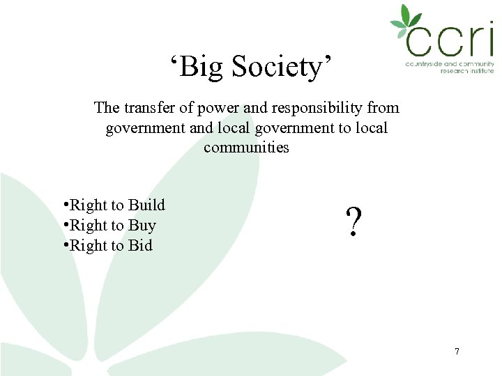 'Big Society' The transfer of power and responsibility from government and local government to