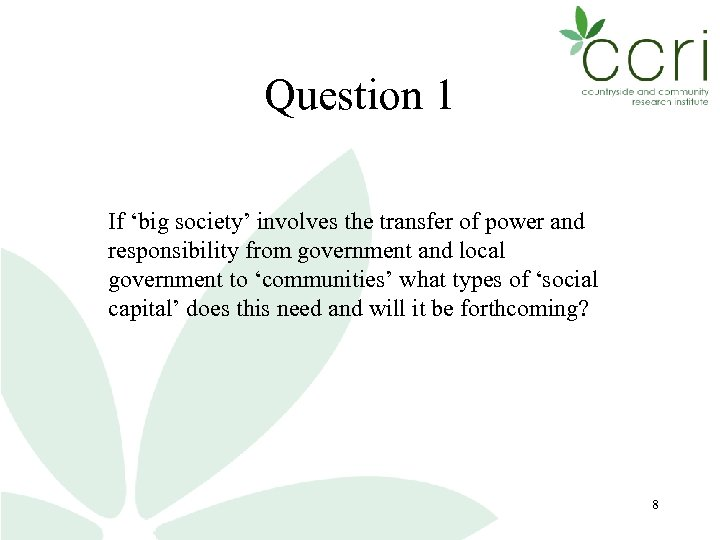 Question 1 If 'big society' involves the transfer of power and responsibility from government