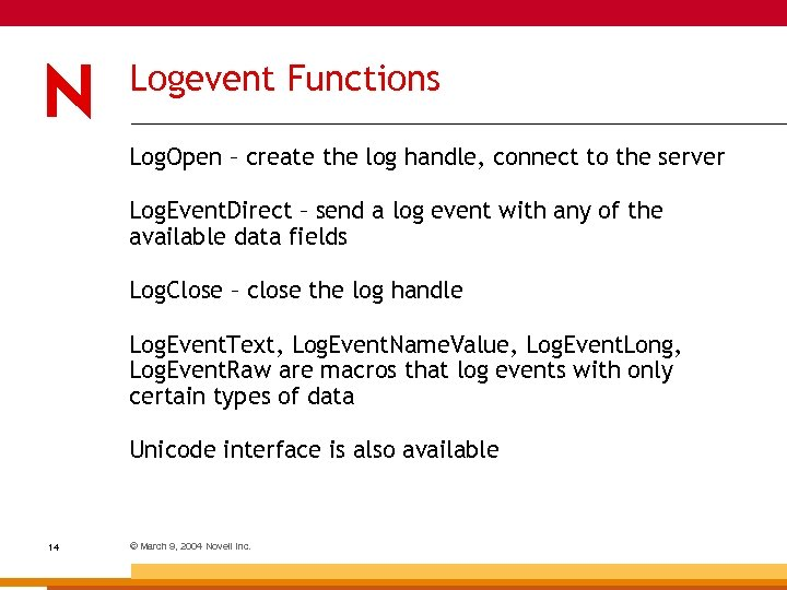 Logevent Functions Log. Open – create the log handle, connect to the server Log.