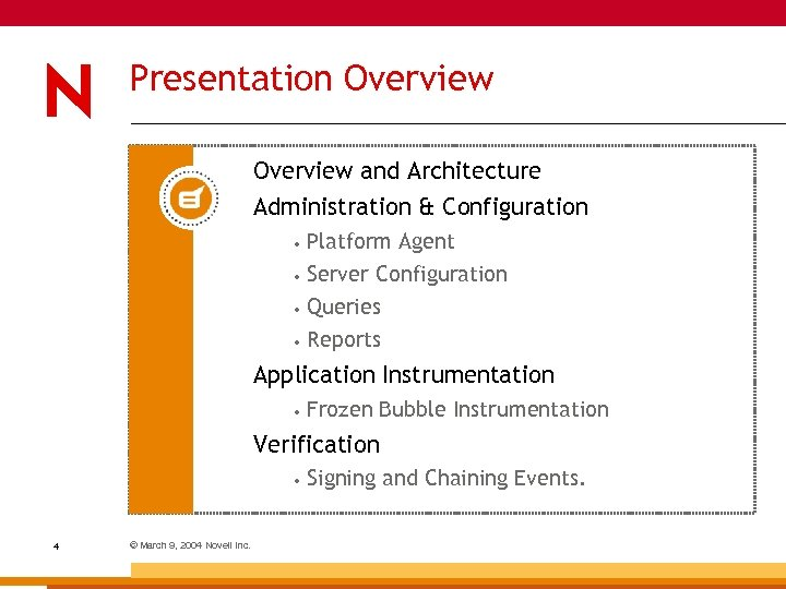 Presentation Overview and Architecture Administration & Configuration • Platform Agent • Server Configuration •