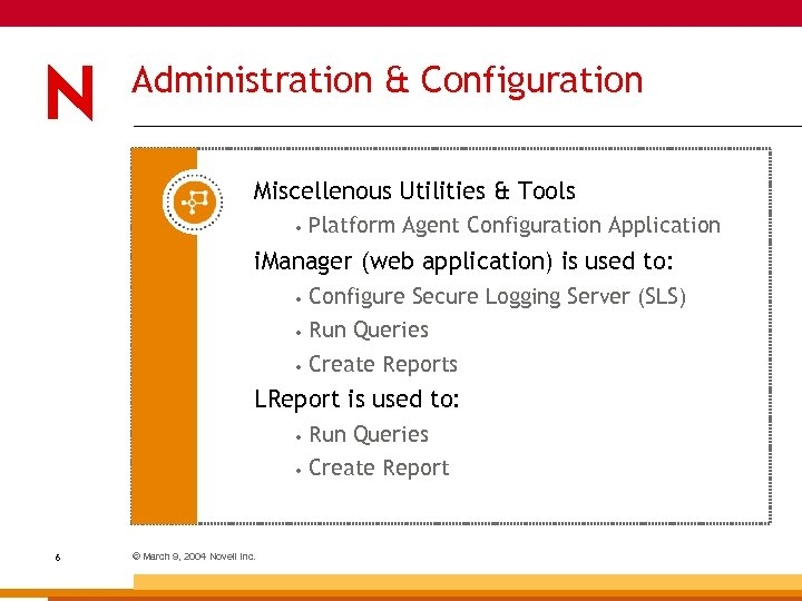 Administration & Configuration Miscellenous Utilities & Tools • Platform Agent Configuration Application i. Manager
