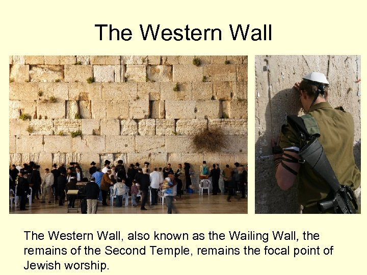 The Western Wall, also known as the Wailing Wall, the remains of the Second