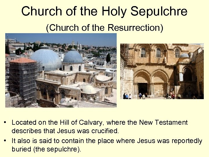 Church of the Holy Sepulchre (Church of the Resurrection) • Located on the Hill
