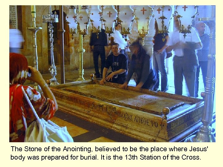 The Stone of the Anointing, believed to be the place where Jesus' body was