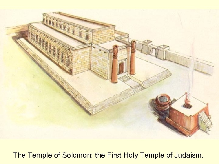 The Temple of Solomon: the First Holy Temple of Judaism.