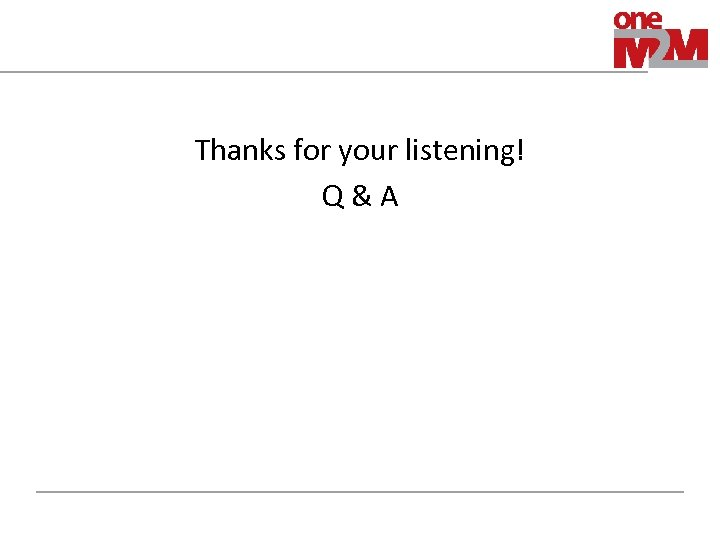 Thanks for your listening! Q&A