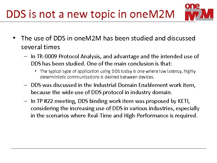 DDS is not a new topic in one. M 2 M • The use