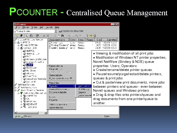 PCOUNTER - Centralised Queue Management · Viewing & modification of all print jobs. ·