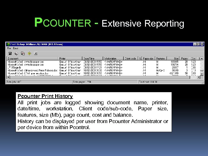 PCOUNTER - Extensive Reporting Pcounter Print History All print jobs are logged showing document