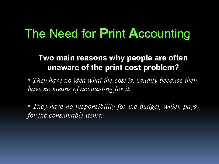 The Need for Print Accounting Two main reasons why people are often unaware of