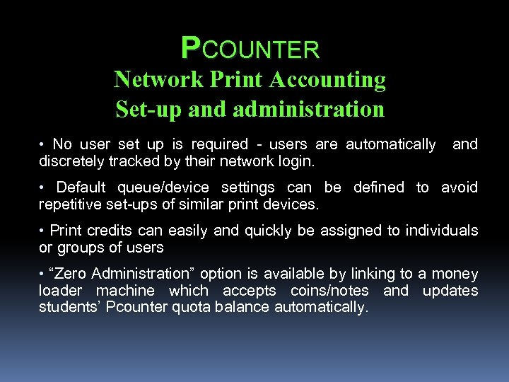PCOUNTER Network Print Accounting Set-up and administration • No user set up is required
