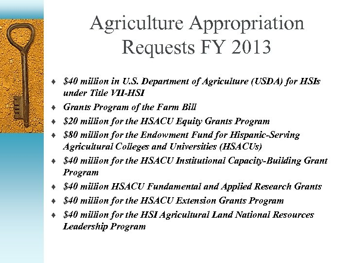 Agriculture Appropriation Requests FY 2013 ¨ $40 million in U. S. Department of