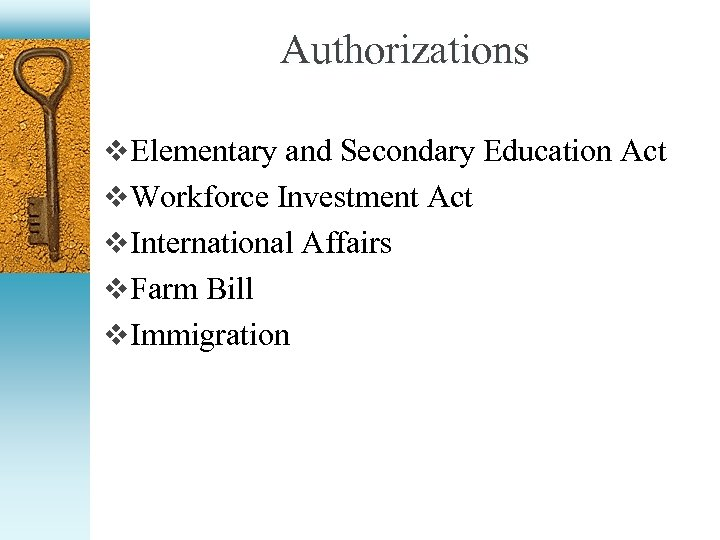 Authorizations v Elementary and Secondary Education Act v Workforce Investment Act v International Affairs
