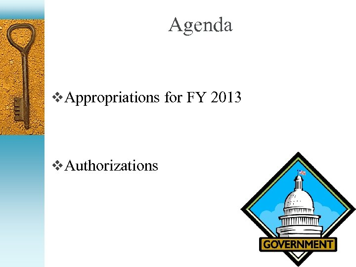 Agenda v Appropriations for FY 2013 v Authorizations