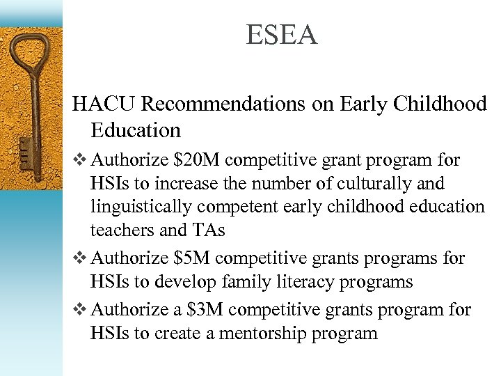 ESEA HACU Recommendations on Early Childhood Education v Authorize $20 M competitive grant program