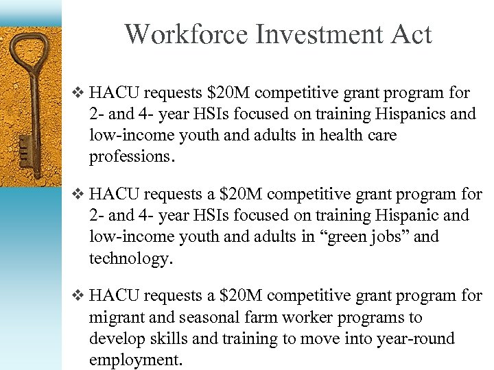 Workforce Investment Act v HACU requests $20 M competitive grant program for 2 -