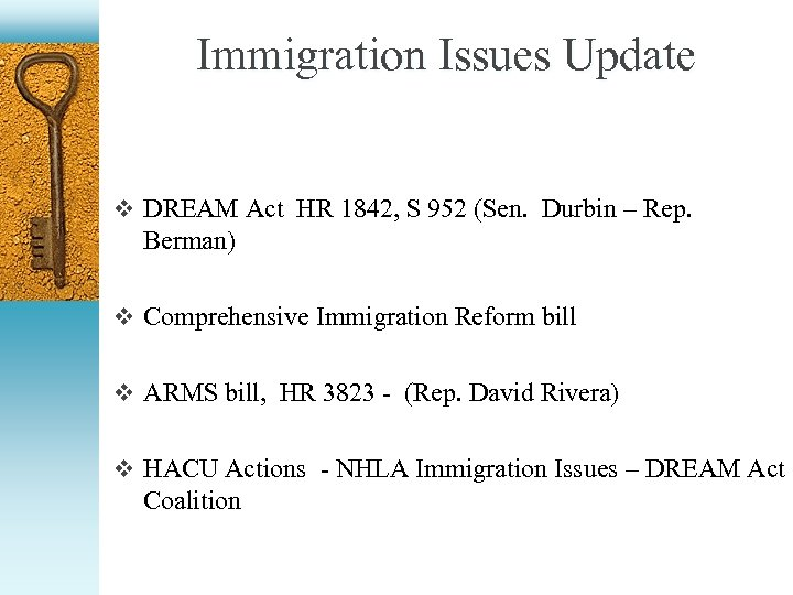 Immigration Issues Update v DREAM Act HR 1842, S 952 (Sen. Durbin – Rep.
