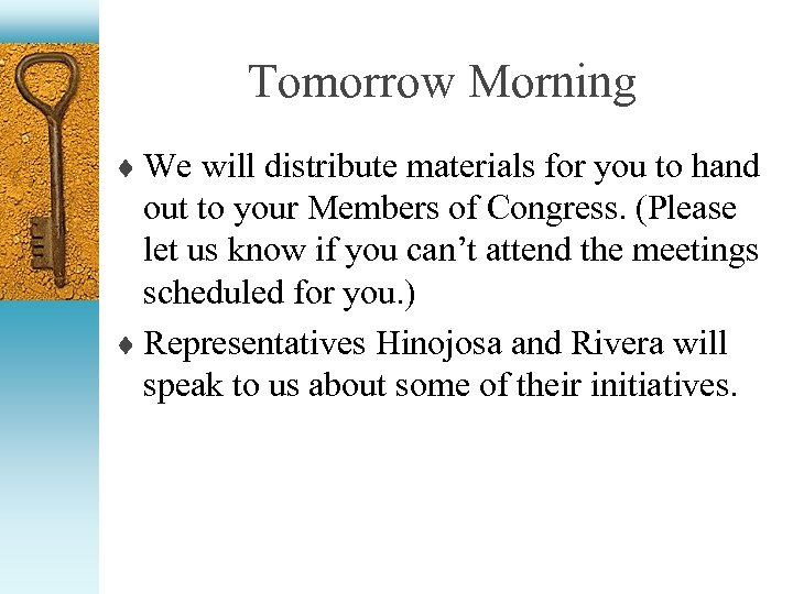 Tomorrow Morning ¨ We will distribute materials for you to hand out to your