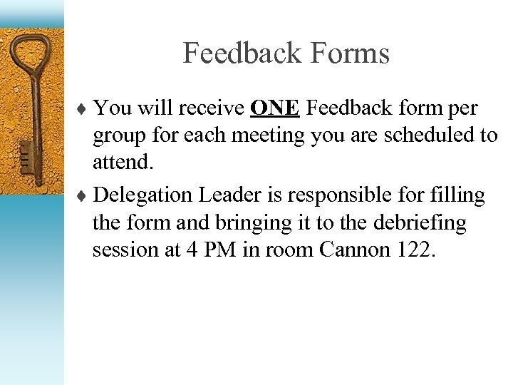 Feedback Forms ¨ You will receive ONE Feedback form per group for each meeting