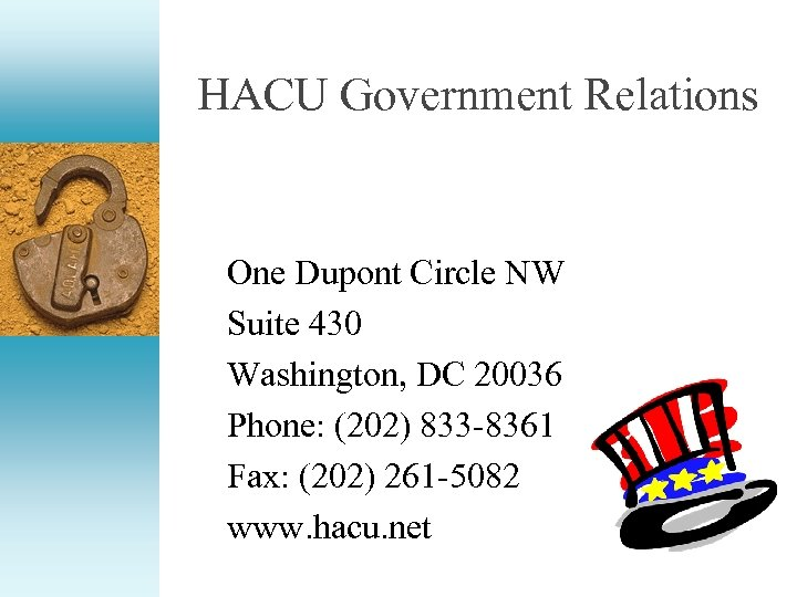 HACU Government Relations One Dupont Circle NW Suite 430 Washington, DC 20036 Phone: (202)