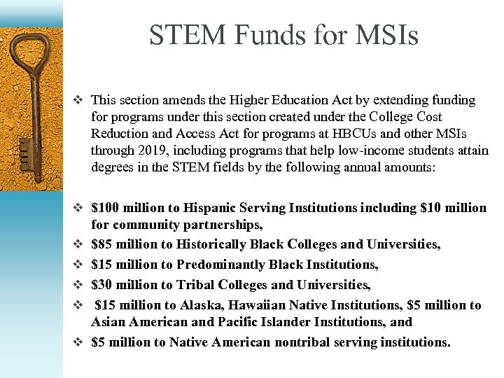 STEM Funds for MSIs v This section amends the Higher Education Act by extending