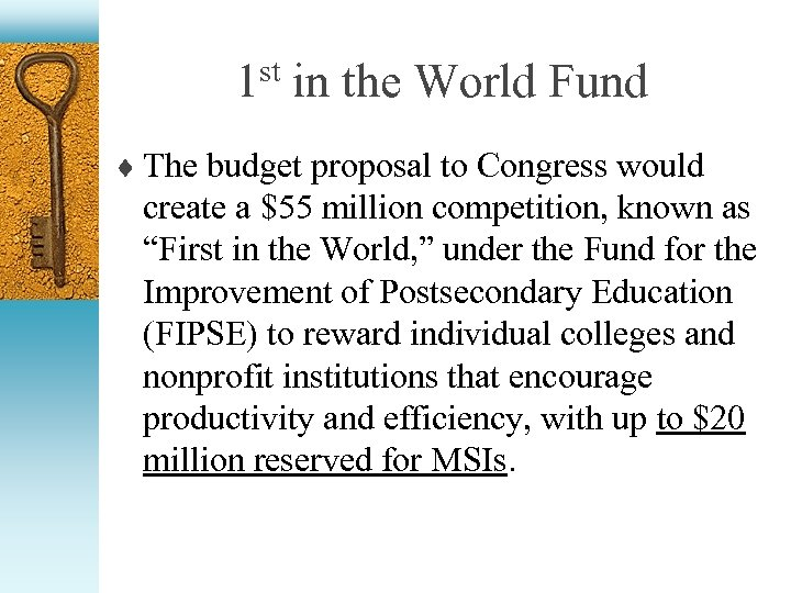 1 st in the World Fund ¨ The budget proposal to Congress would create