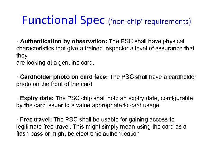 Functional Spec ('non-chip' requirements) · Authentication by observation: The PSC shall have physical characteristics