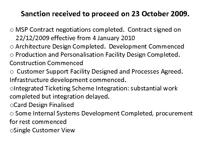 Sanction received to proceed on 23 October 2009. o MSP Contract negotiations completed. Contract