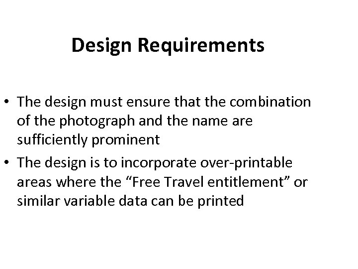 Design Requirements • The design must ensure that the combination of the photograph and